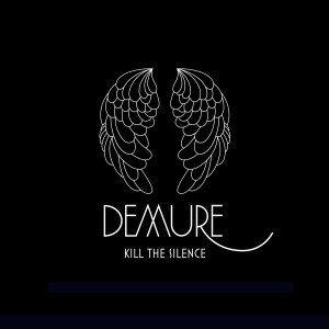 Demure - Kill The Silence (Eigenvertrieb)