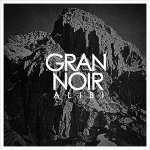 Gran Noir - Alibi (Lakedrive Records International)