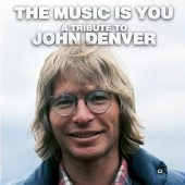 Various - The Music Is You: A Tribute To John Denver (Sony)