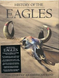 History of the Eagles - The Story Of An American Band