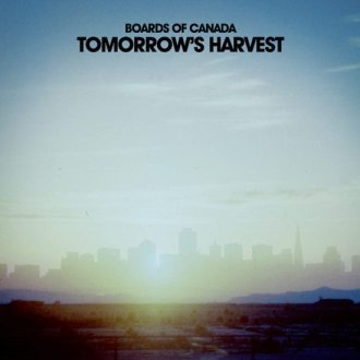 Boards of Canada  – Tomorrow's Harvest