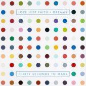 30 Seconds to Mars - Love Lust Faith + Dreams