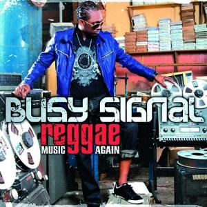 Busy Signal - Reggae Music Again (Universal)