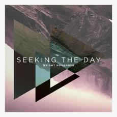 Bright November  – Seeking The day