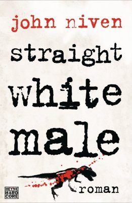 John Niven: Straight White Male (Roman)
