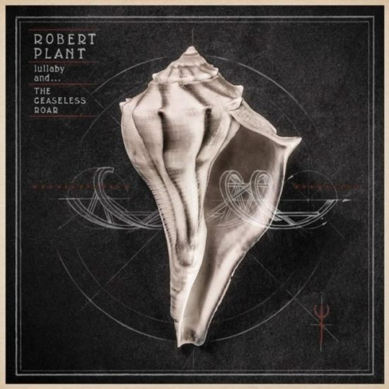 Robert Plant  - lullaby and... The Ceaseless Roar  (Warner)