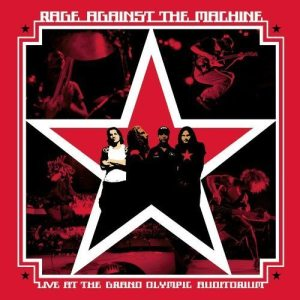 RAGE AGAINST THE MACHINE_Live At The Grand Olympic Auditorium