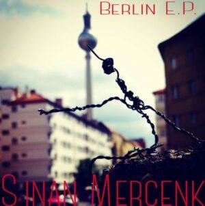Sinan Mercenk – Berlin E.P. (idee deluxe)