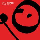 WOLF MAAHN Live & Seele