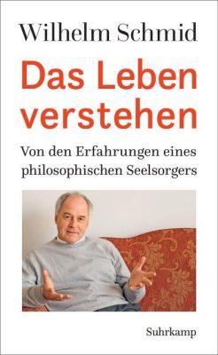 """Wilhelm Schmidt """"Das Leben verstehen"""""""