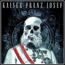 Kaiser Franz Josef-Make Rock Great Again