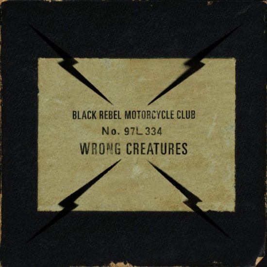 Black Rebel Motorcycle Club - Wrong Creatures (Pias)