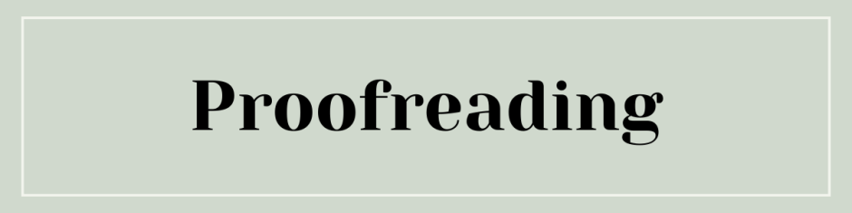 """Gray-green banner that reads """"Proofreading"""" in black serif font."""