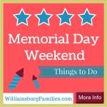Memorial Day Weekend – Things to Do in Williamsburg, VA