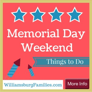 Memorial Day Weekend in Williamsburg