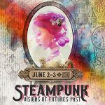 Steampunk Visions of Future's Past - June 2-3
