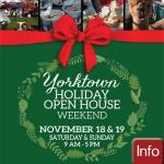 Yorktown Holiday Open House Weekend – Nov 18th & 19th – 9 am – 5 pm – details here: