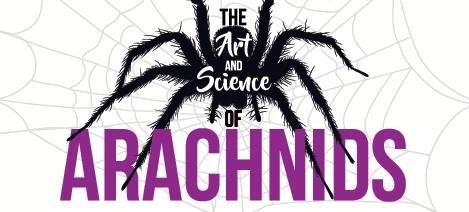 The Art & Science of Arachnids