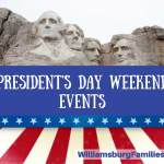President's Day Weekend Things to Do in Williamsburg