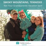The Smoky Mountains of Tennessee - Not Just Your Grandparents' Vacation Spot