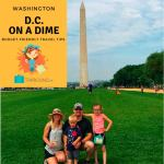 Budget-Friendly Travel Tips for Vacationing to Washington, D.C. on a Dime