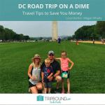 Budget-Friendly Family Travel Tips for Vacationing to Washington, D.C. on a Dime