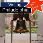 Visiting Philadelphia with Kids - Top Picks of Things to See and Do