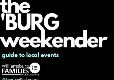 the-burg-weekender-williamsburg-families-eNewsletter