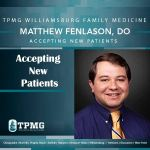 Looking for a primary care doctor? Matthew D. Fenlason, DO, at Williamsburg Family Medicine is accepting new patients!