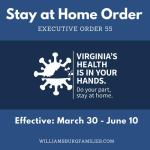 Stay at Home Order effective thru June 10, 2020 -Executive Order 53