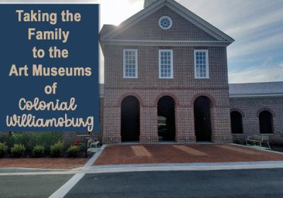 art-museums-of-colonial-williamsburg-family-trip-va