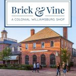 Brick & Vine Grand Opening Tuesday May 4, 2021 in Colonial Williamsburg
