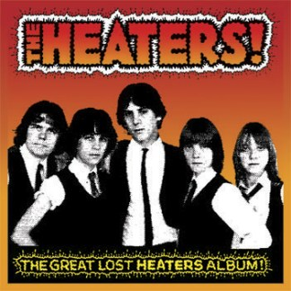THE HEATERS - The Great Lost Heaters Album! CD