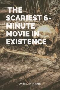 Scariest 6-Minute Movie