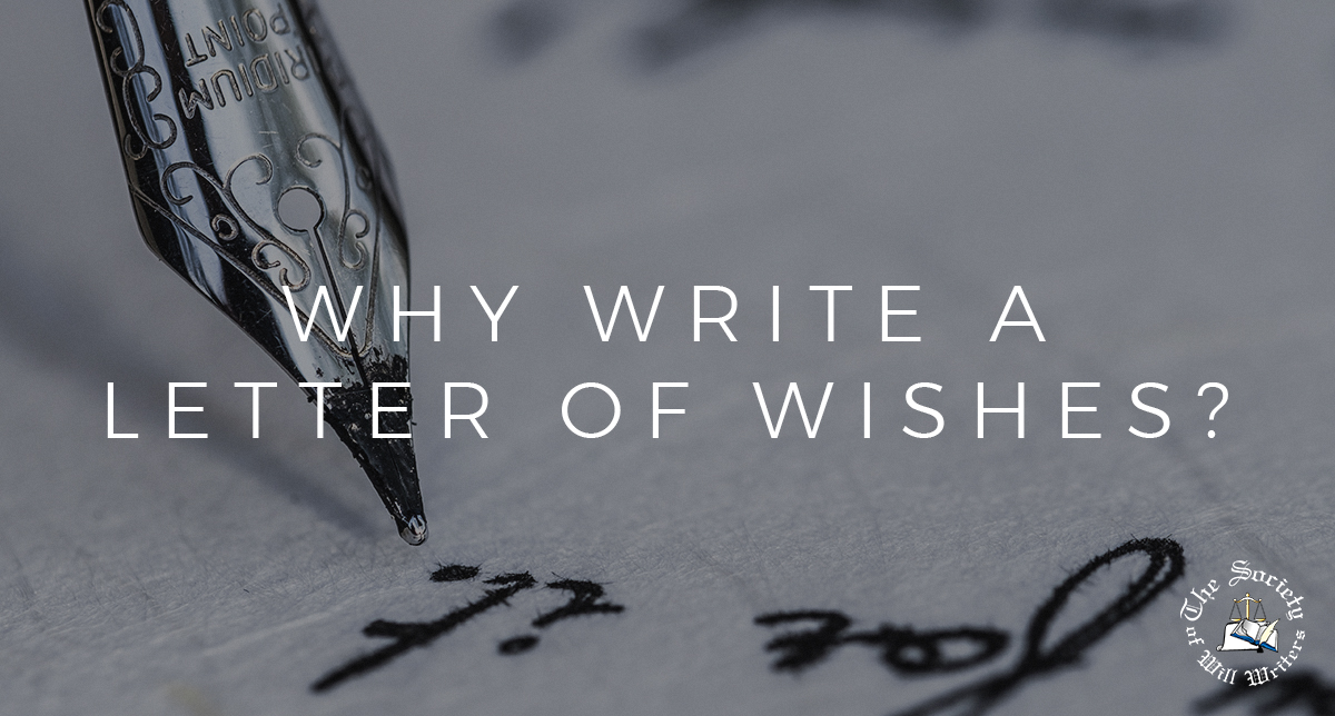 https://i1.wp.com/www.willwriters.com/wp-content/uploads/2019/02/Letter-of-Wishes.jpg?fit=1200%2C644&ssl=1
