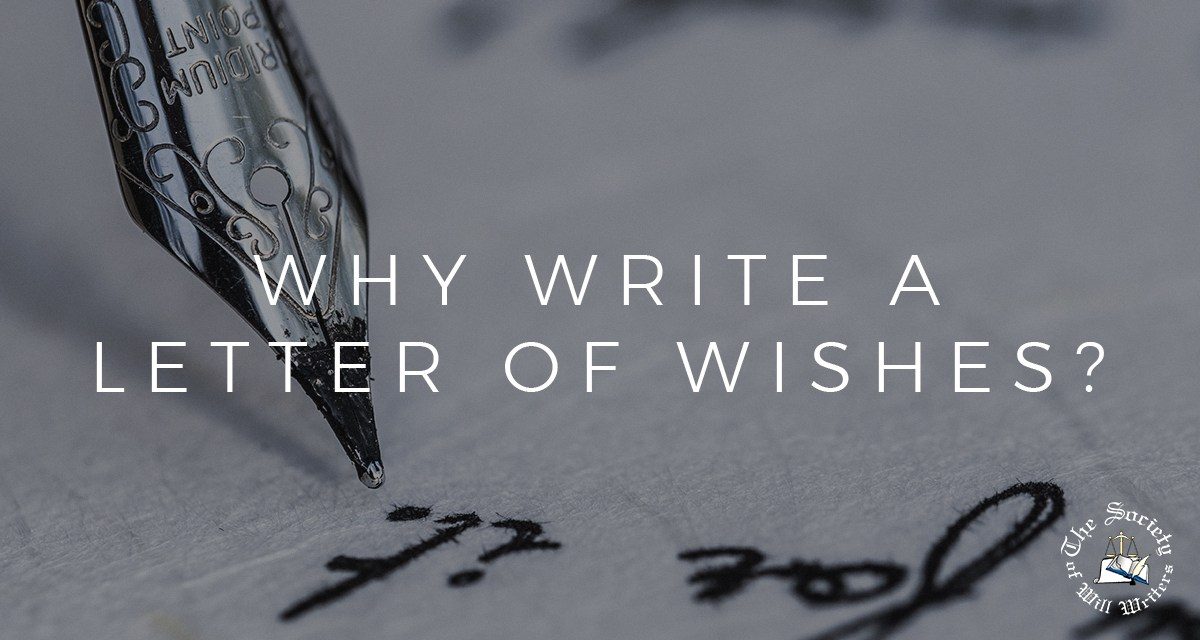 https://i1.wp.com/www.willwriters.com/wp-content/uploads/2019/02/Letter-of-Wishes.jpg?resize=1200%2C640&ssl=1