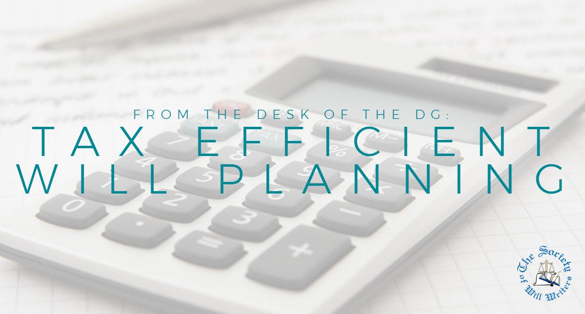 https://i1.wp.com/www.willwriters.com/wp-content/uploads/2019/08/Desk-of-the-DG-Tax-Efficient-Will-Planning.jpg?fit=1200%2C644&ssl=1