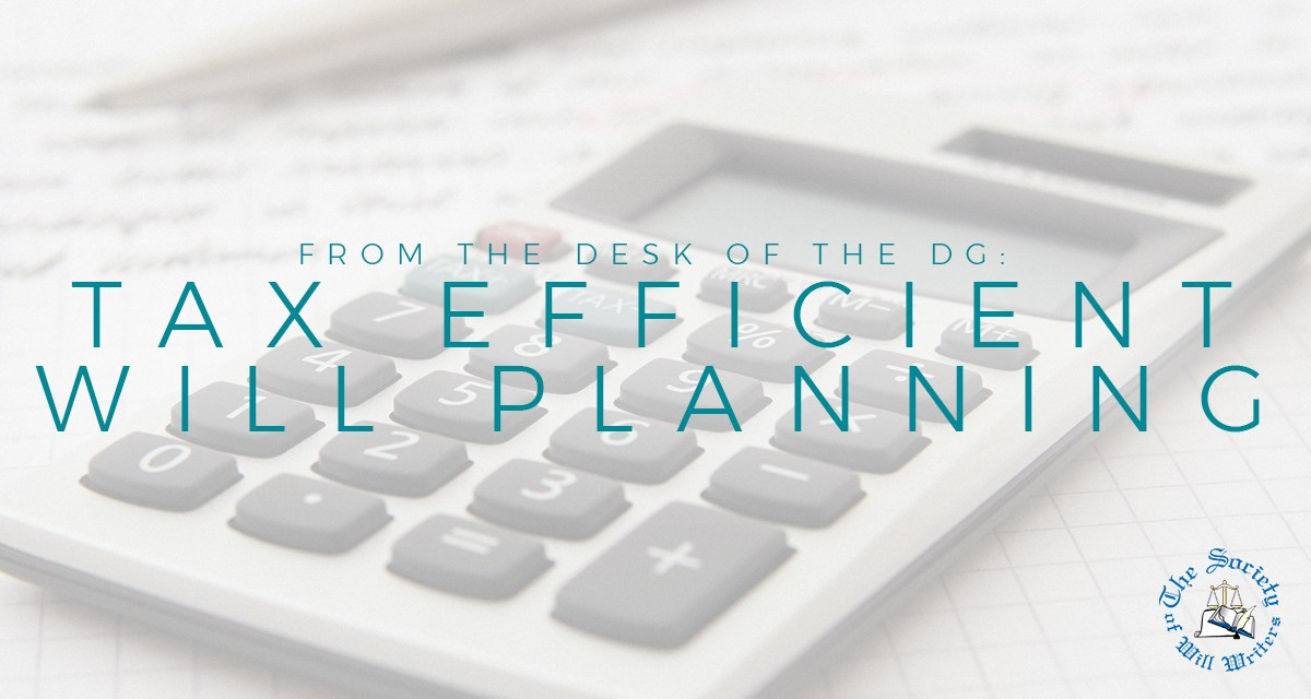 https://i1.wp.com/www.willwriters.com/wp-content/uploads/2019/08/Desk-of-the-DG-Tax-Efficient-Will-Planning.jpg?resize=1200%2C640&ssl=1