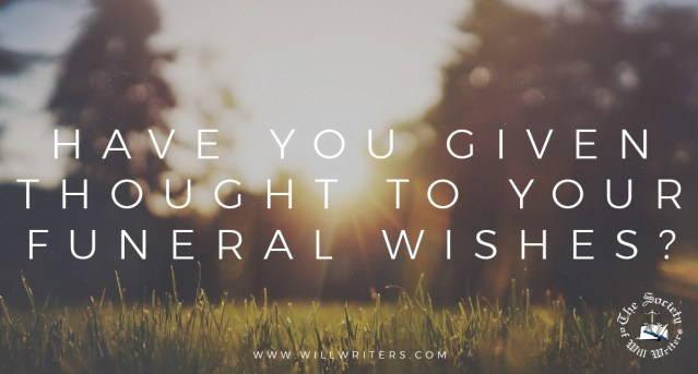 Have You Given Thought to Your Funeral Wishes?