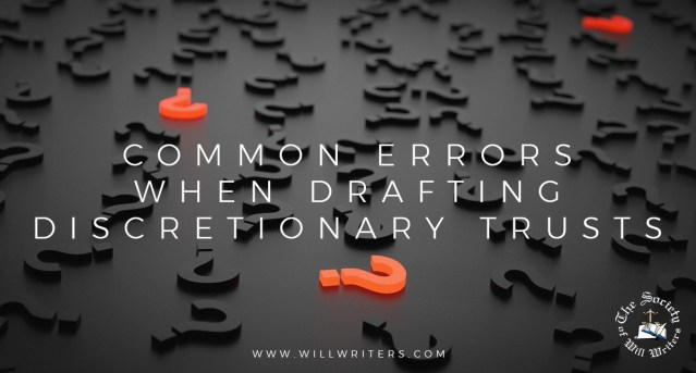 Common errors when drafting discretionary trusts