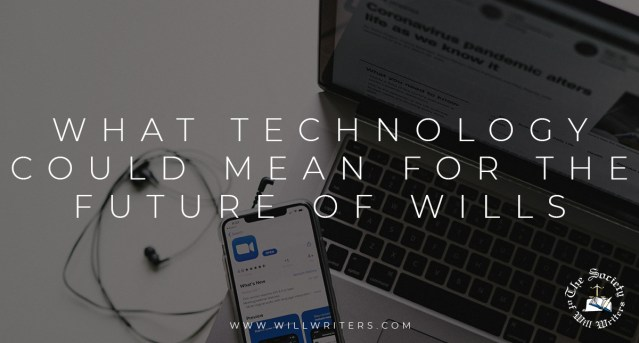 What technology could mean for the future of Wills