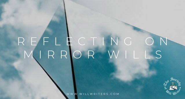 Reflecting on Mirror Wills