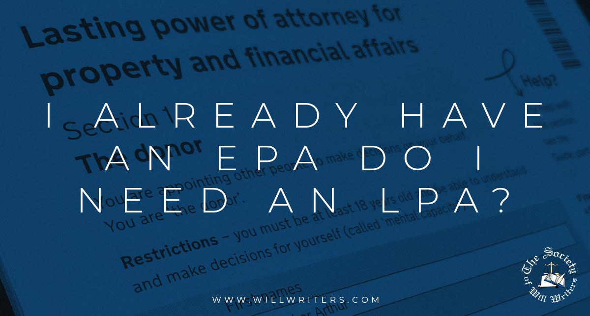 https://i1.wp.com/www.willwriters.com/wp-content/uploads/2021/08/I-already-have-an-EPA-do-I-need-an-LPA.jpg?fit=1200%2C644&ssl=1