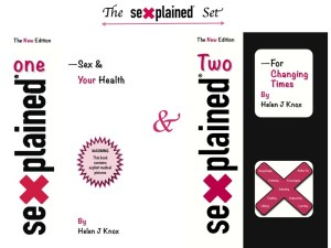 """The Sexplained Set - comprising of """"Sexplained One - Sex & Your Health"""" and """"Sexplained Two - For Changing Times"""" by Helen J Knox"""