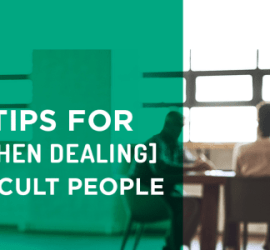 Top 5 Tips for Boards When Dealing with Difficult People