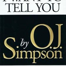 I WANT TO TELL YOU: Wie O.J. Simpson während seines Prozesses an die Öffentlichkeit ging