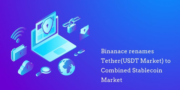 Binanace renames Tether(USDT Market) to Combined Stablecoin Market