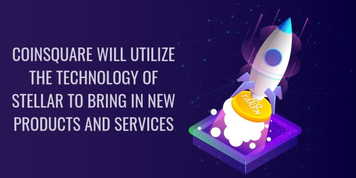 Coinsquare will utilize the technology of Stellar to bring in new products and services