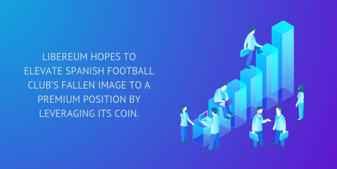 Libereum hopes to elevate Spanish football club's fallen image to a premium position by leveraging its cryptocurrency.