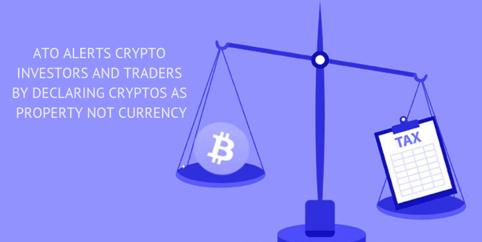 Ato alert crypto investors and traders by declaring as crypto as property not currency